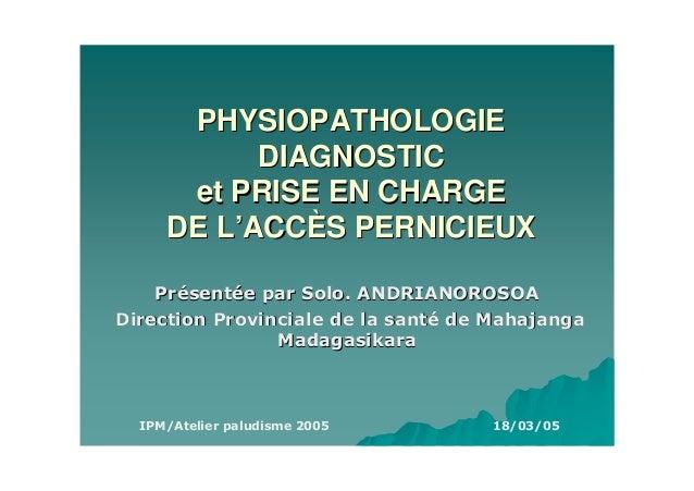 """PHYSIOPATHOLOGIE      DIAGNOSTIC et PRISE EN CHARGEDE L'ACCÈS PERNICIEUX       ! """"        """" #       $ """" """"                 ..."""