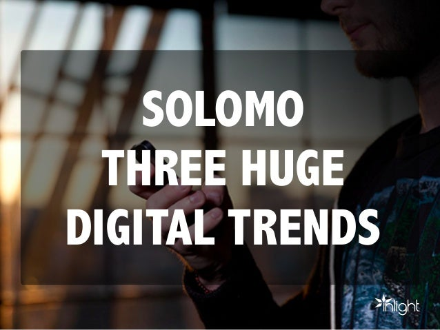 SOLOMO - The convergence of three huge digital trends