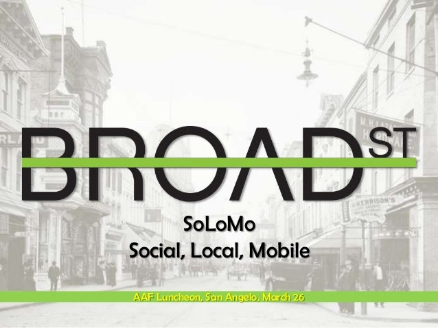 SoLoMo Social, Local, Mobile AAF Luncheon, San Angelo, March 26