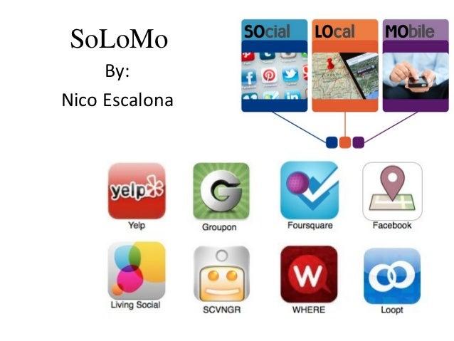SoLoMo By: Nico Escalona