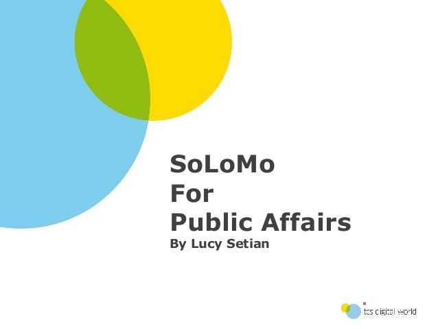 SoLoMo for Public Affairs