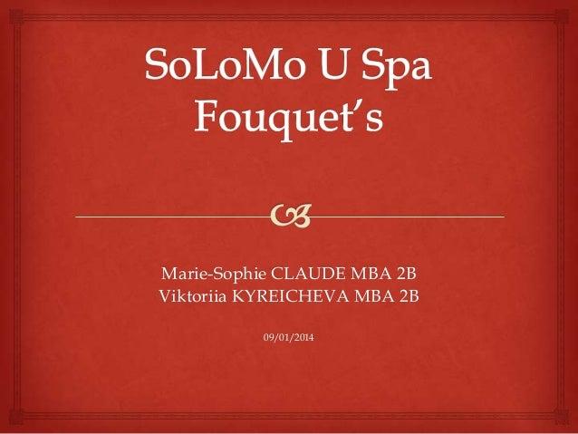 Marie-Sophie CLAUDE MBA 2B Viktoriia KYREICHEVA MBA 2B 09/01/2014