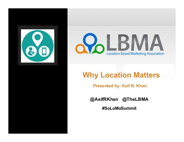 @AsifRKhan @TheLBMA#SoLoMoSummitPresented by: Asif R. Khan
