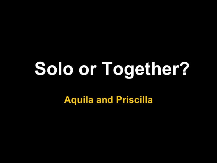 Solo or together