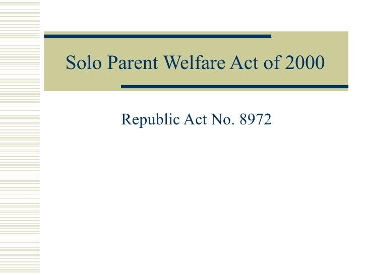 Solo Parent Welfare Act of 2000 Republic Act No. 8972