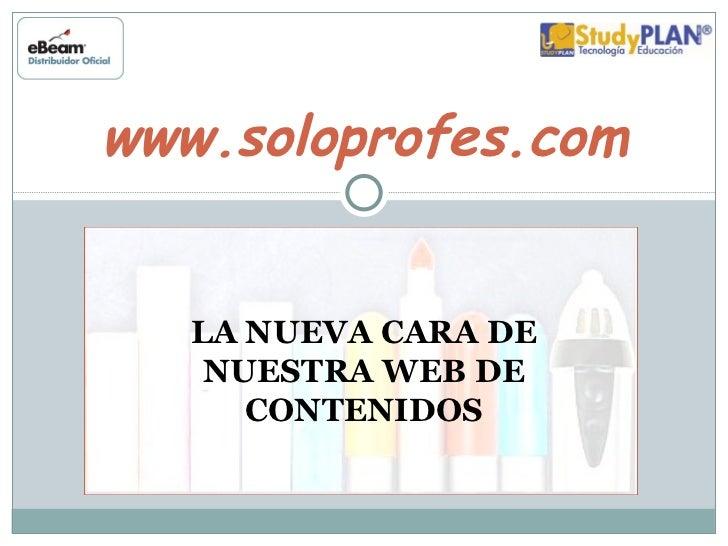 www.soloprofes.com LA NUEVA CARA DE NUESTRA WEB DE CONTENIDOS