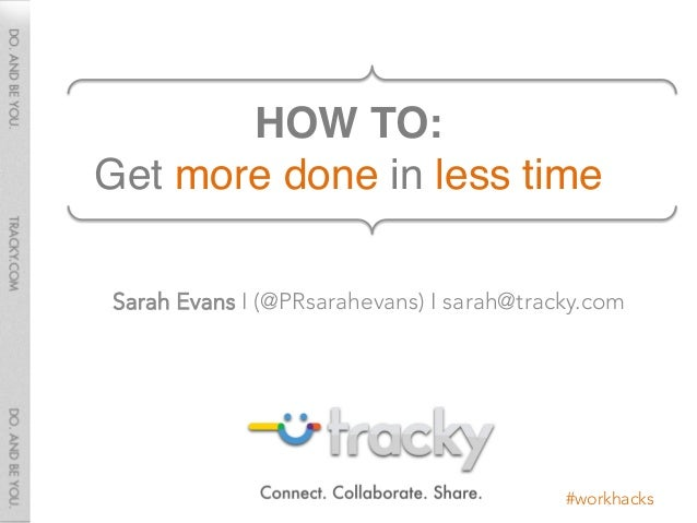Get more done in less time, #workhacks for your busy life