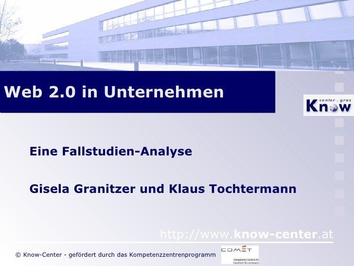 Web 2.0 in Unternehmen Eine Fallstudien-Analyse Gisela Granitzer und Klaus Tochtermann