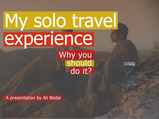 A solo trip ? But why ?