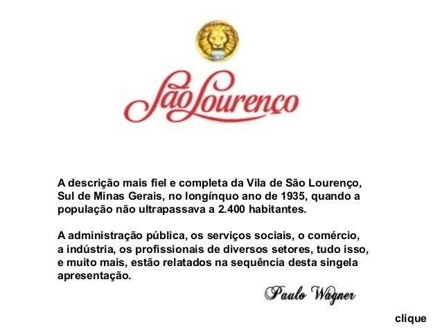 A descrição mais fiel e completa da Vila de São Lourenço, Sul de Minas Gerais, no longínquo ano de 1935, quando a populaçã...