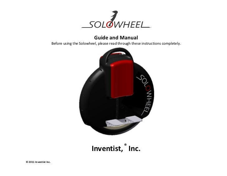 Guide and Manual                        Before using the Solowheel, please read through these instructions completely.    ...