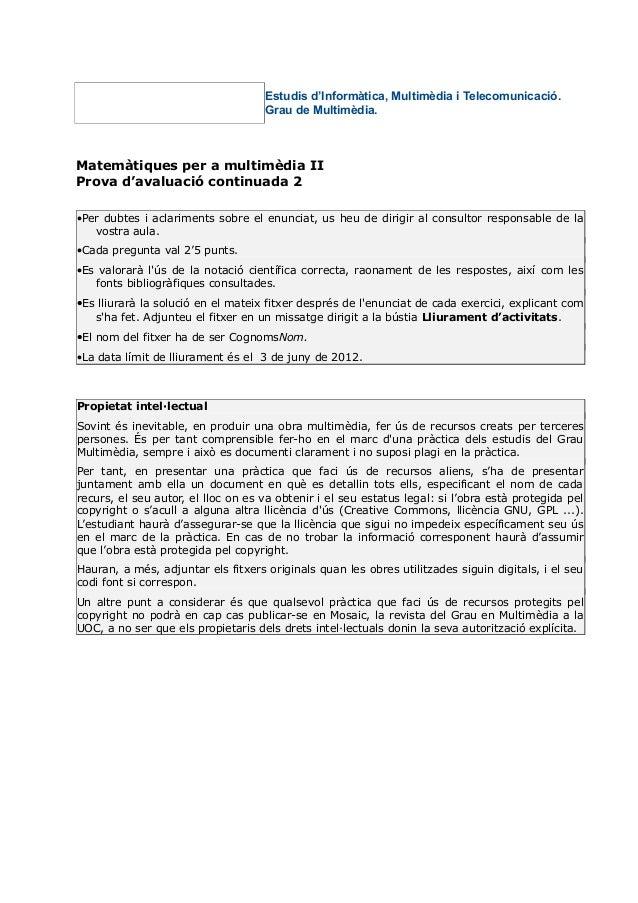 Estudis d'Informàtica, Multimèdia i Telecomunicació.                                    Grau de Multimèdia.Matemàtiques pe...