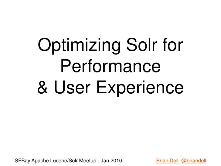Optimizing Solr for Performance  & User Experience