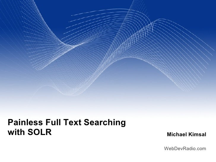 Painless Full Text Searching with SOLR