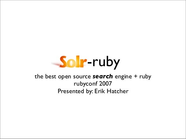 Solr-ruby: the best open source search engine + ruby