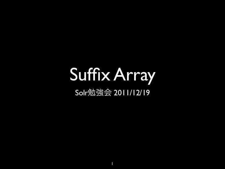 Suffix ArraySolr       2011/12/19       1