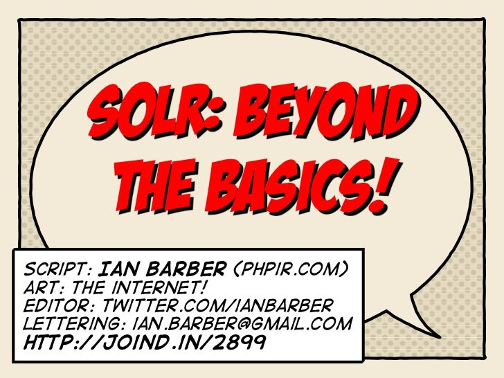 Solr: Beyond the Basics
