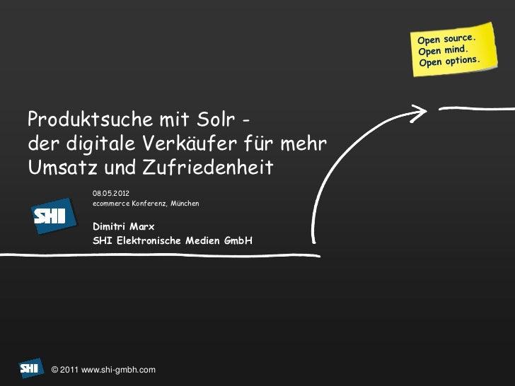 Produktsuche mit Solr -der digitale Verkäufer für mehrUmsatz und Zufriedenheit           08.05.2012           ecommerce Ko...