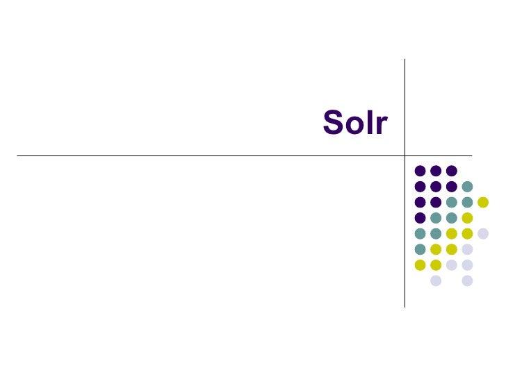 Solr Presentation