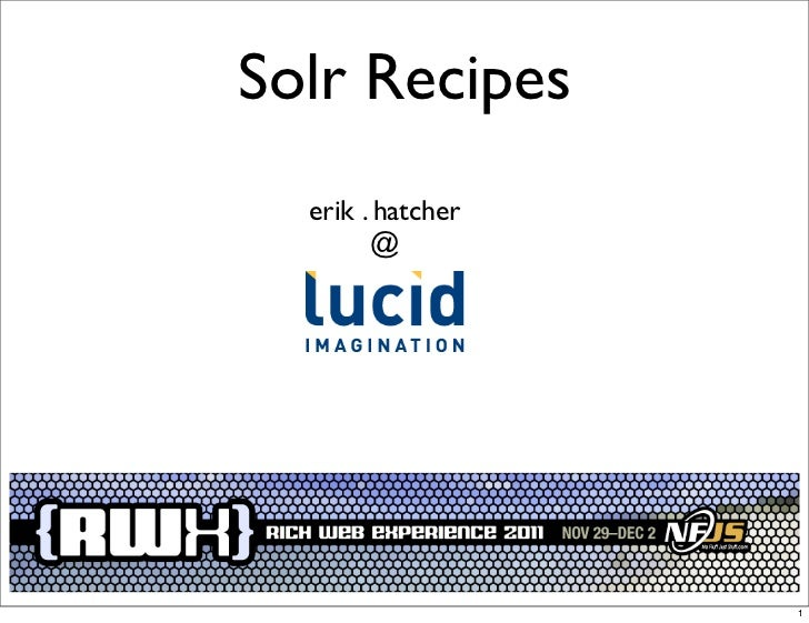 Solr Recipes  erik . hatcher        @                   1