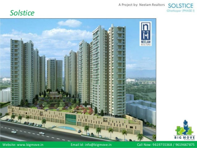 Website: www.bigmove.in Email Id: info@bigmove.in Call Now: 9619755368 / 9619667875 A Project by: Neelam Realtors Solstice