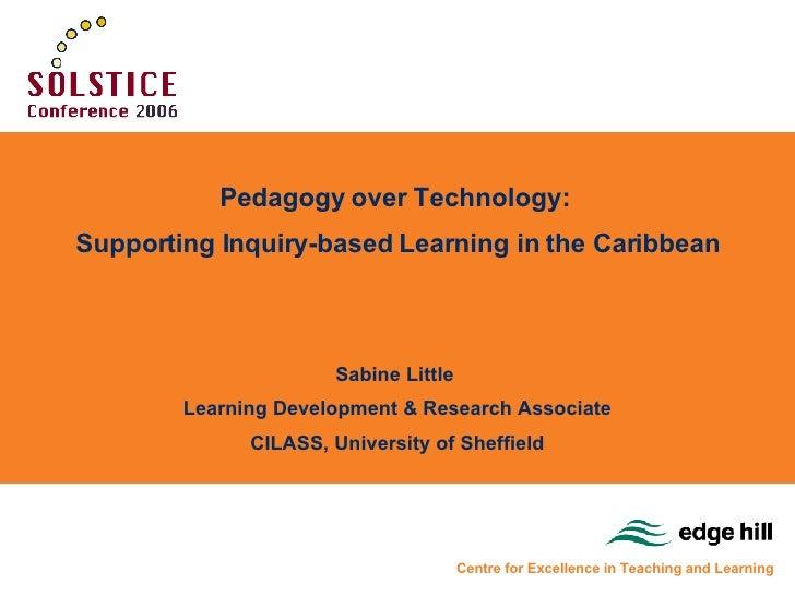 Sabine Little, Pedagogy Over Technology