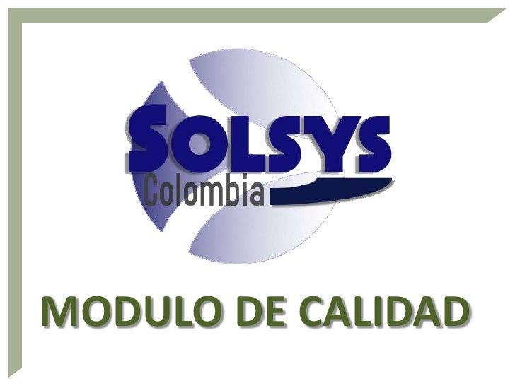 Solsys Colombia - Modulo De Calidad