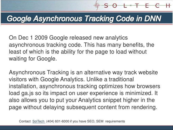 Google Asynchronous Tracking Code in DNN <br />On Dec 1 2009 Google released new analytics asynchronous tracking code. Thi...
