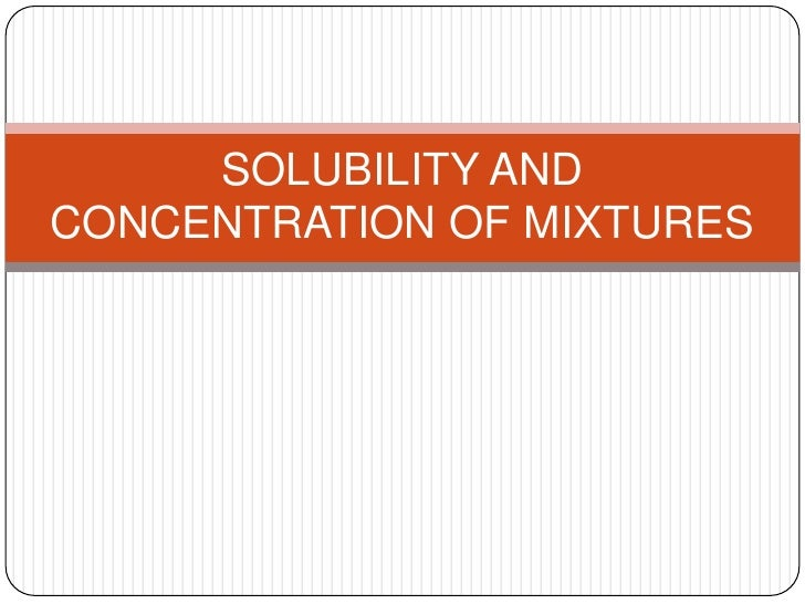 SOLUBILITY ANDCONCENTRATION OF MIXTURES