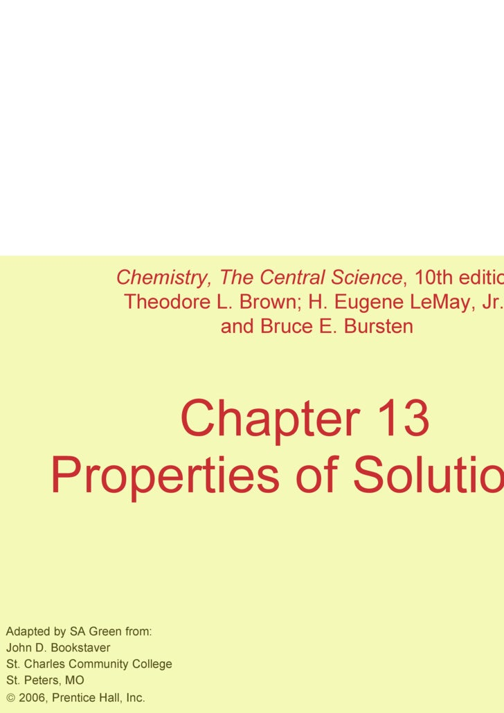 Chapter 13 Properties of Solutions Adapted by SA Green from: John D. Bookstaver St. Charles Community College St. Peters, ...