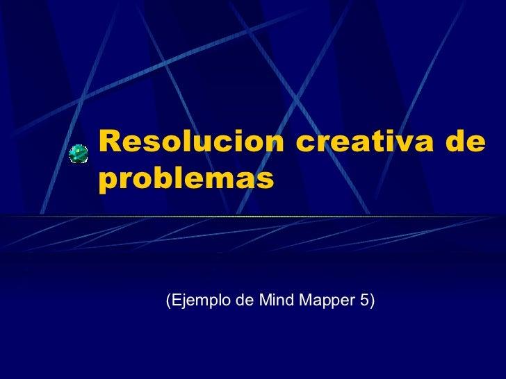 Solución Creativa de Problemas (Ejemplo de Mind Mapper 5)