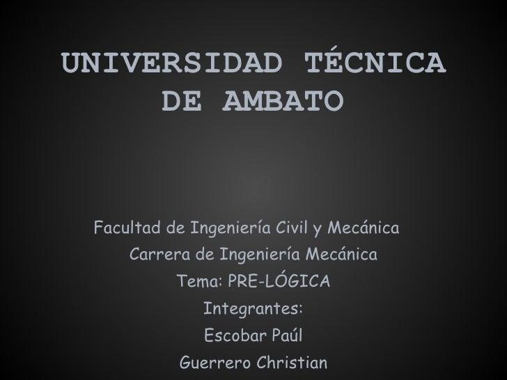 UNIVERSIDAD TÉCNICA     DE AMBATO Facultad de Ingeniería Civil y Mecánica     Carrera de Ingeniería Mecánica           Tem...