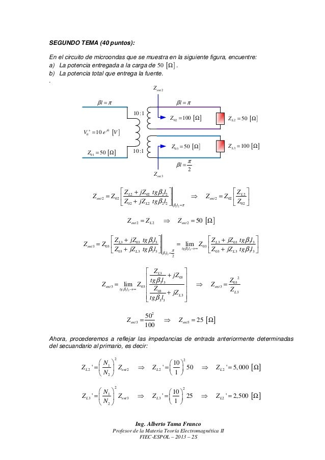SEGUNDO TEMA (40 puntos): En el circuito de microondas que se muestra en la siguiente figura, encuentre: a) La potencia en...