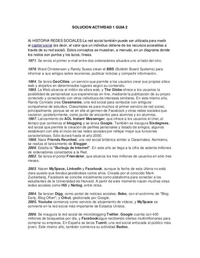 SOLUCION ACTIVIDAD 1 GUIA 2A) HISTORIA REDES SOCIALES:La red social también puede ser utilizada para medirel capital socia...