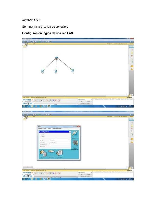 ACTIVIDAD 1 Se muestra la practica de conexión. Configuración lógica de una red LAN