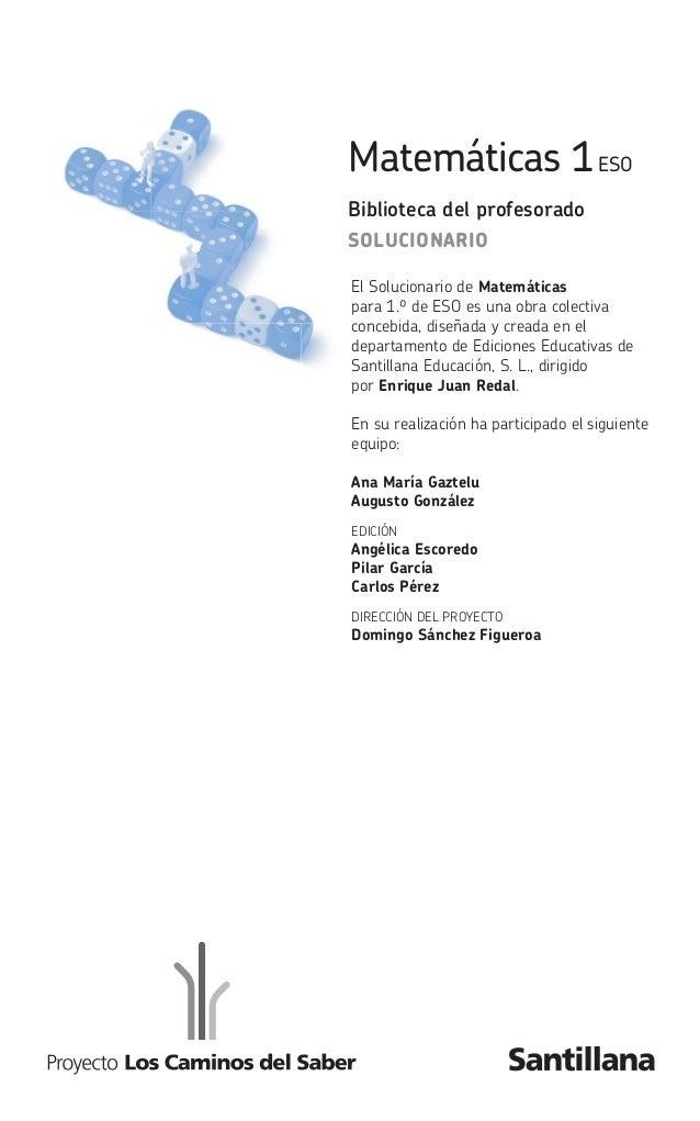 Matemáticas 1ESO  Biblioteca del profesorado  SOLUCIONARIO  El Solucionario de Matemáticas  para 1.º de ESO es una obra co...