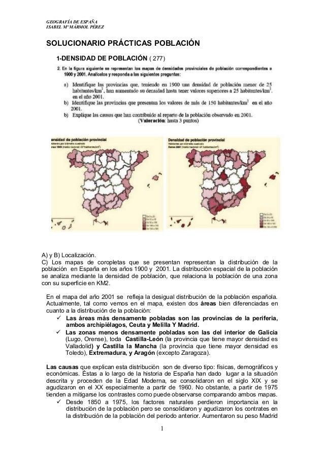 GEOGRAFÍA DE ESPAÑA ISABEL Mº MÁRMOL PÉREZ SOLUCIONARIO PRÁCTICAS POBLACIÓN 1-DENSIDAD DE POBLACIÓN ( 277) A) y B) Localiz...