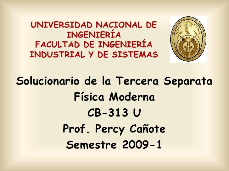 UNIVERSIDAD NACIONAL DE INGENIERÍAFACULTAD DE INGENIERÍA INDUSTRIAL Y DE SISTEMAS<br />Solucionario de la Tercera Separata...