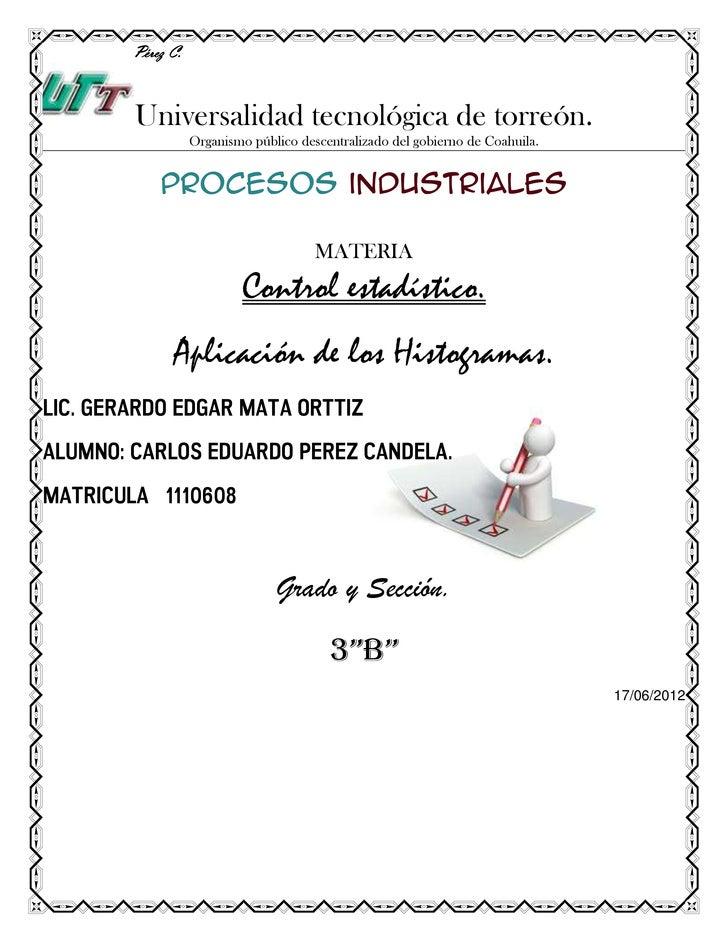 Carlos Eduardo Pérez C.               Universalidad tecnológica de torreón.                          Organismo público des...