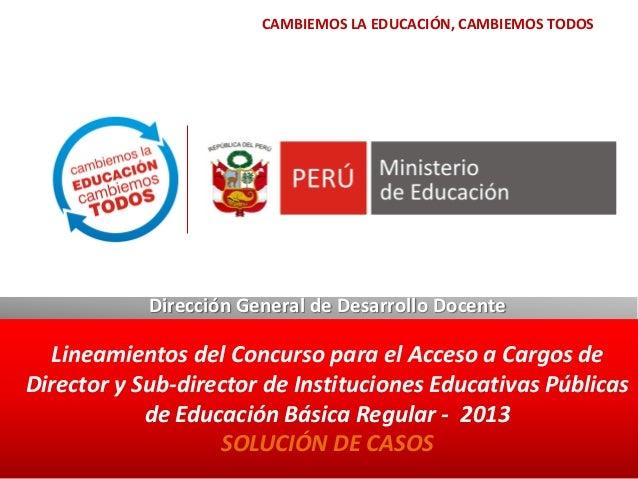 Dirección General de Desarrollo DocenteLineamientos del Concurso para el Acceso a Cargos deDirector y Sub-director de Inst...