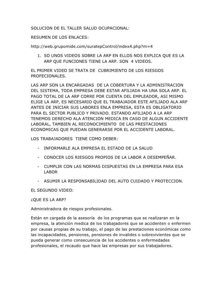 SOLUCION DE EL TALLER SALUD OCUPACIONAL:  RESUMEN DE LOS ENLACES:  http://web.grupomide.com/suratepControl/index4.php?m=4 ...