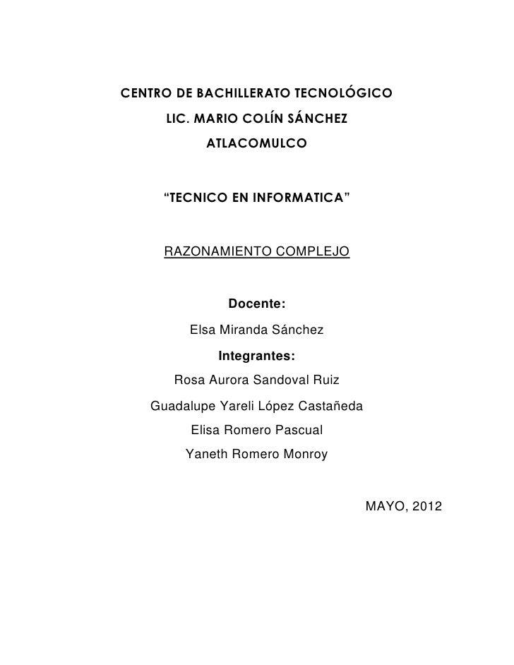 """CENTRO DE BACHILLERATO TECNOLÓGICO     LIC. MARIO COLÍN SÁNCHEZ           ATLACOMULCO     """"TECNICO EN INFORMATICA""""     RAZ..."""