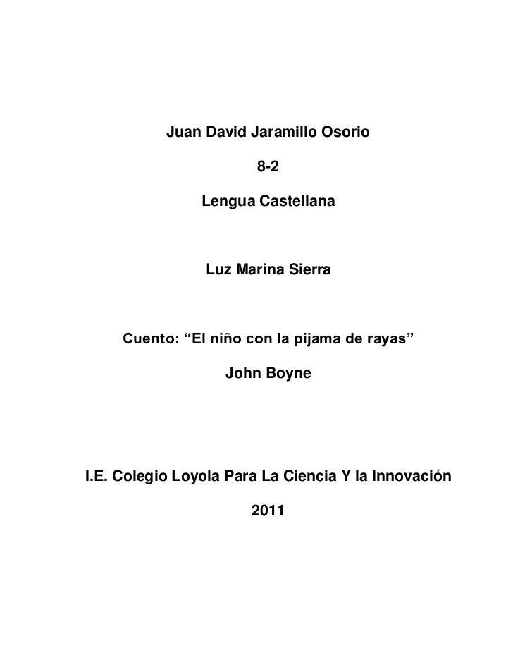"""Juan David Jaramillo Osorio<br />8-2<br />Lengua Castellana<br />Luz Marina Sierra<br />Cuento: """"El niño con la pijama de ..."""