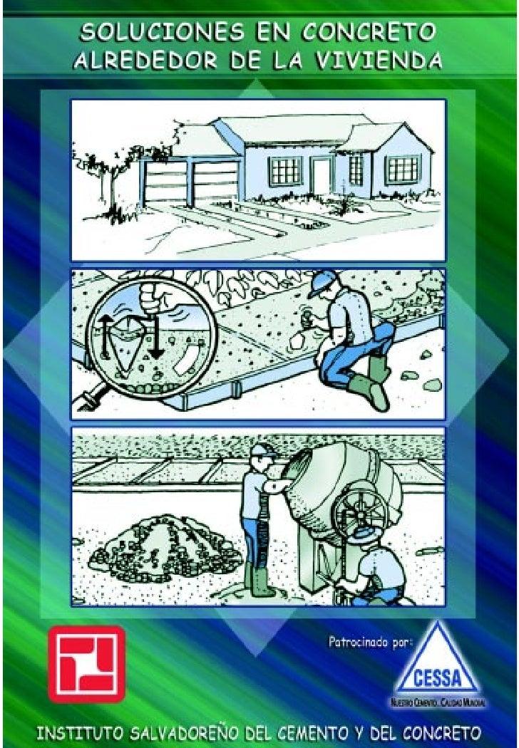 Soluciones   en Concreto Alrededor de la     Vivienda                             Patrocinado por          ISCYC  INSTITUT...