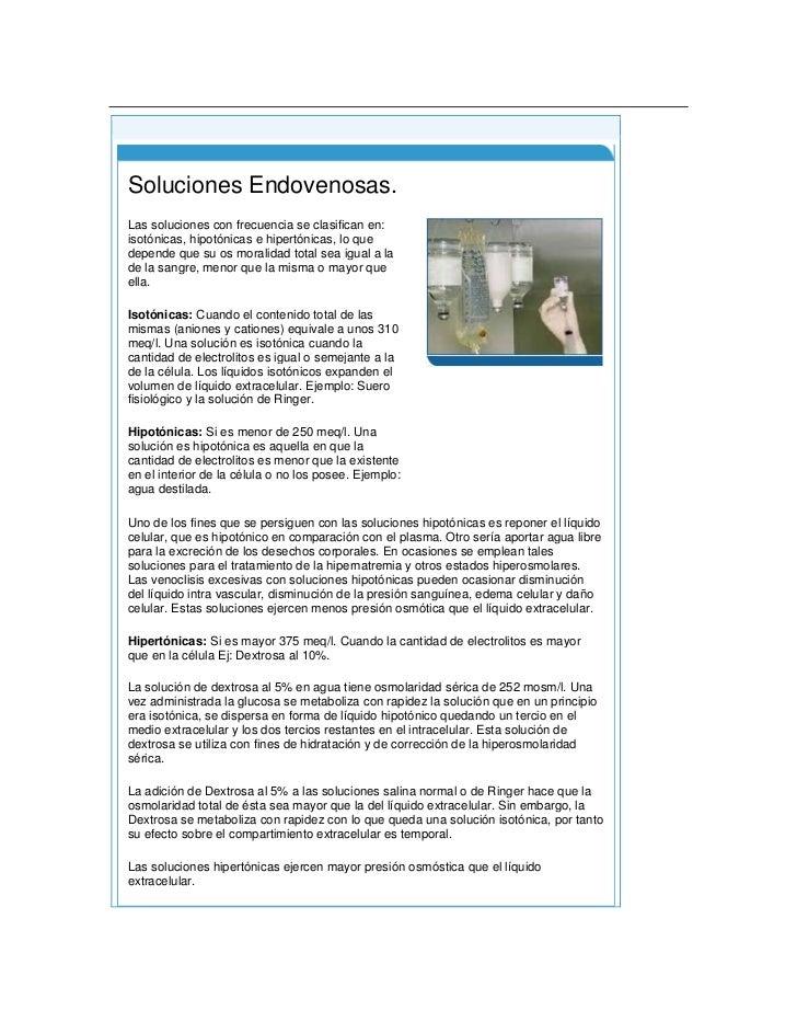 Principio del formulario<br />Final del formulario<br /> Soluciones Endovenosas.Las soluciones con frecuencia se clasific...