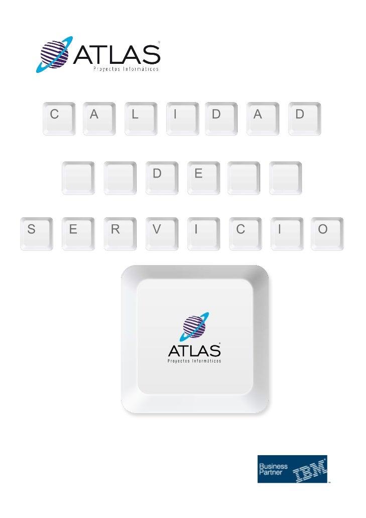 AtlasProyectosInformáticosnaceen1995,conunavocaciónclara,garantizarlacalidaddel servicio y la cercanía a...