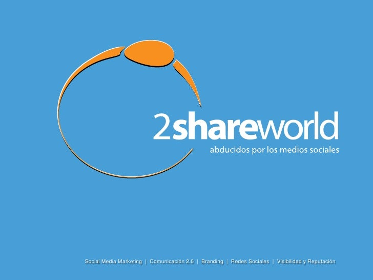 Social Media Marketing  |  Comunicación 2.0  |  Branding  |  Redes Sociales  |  Visibilidad y Reputación<br />