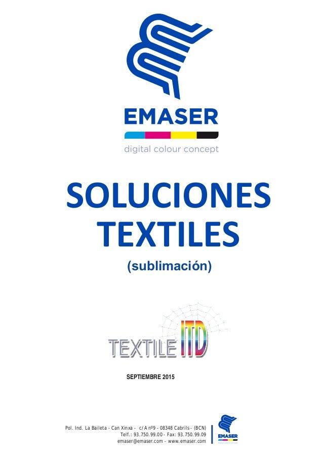 SOLUCIONES TEXTILES (sublimación) Pol. Ind. La Baileta - Can Xinxa - c/A nº9 - 08348 Cabrils - (BCN) Telf.: 93.750.99.00 -...