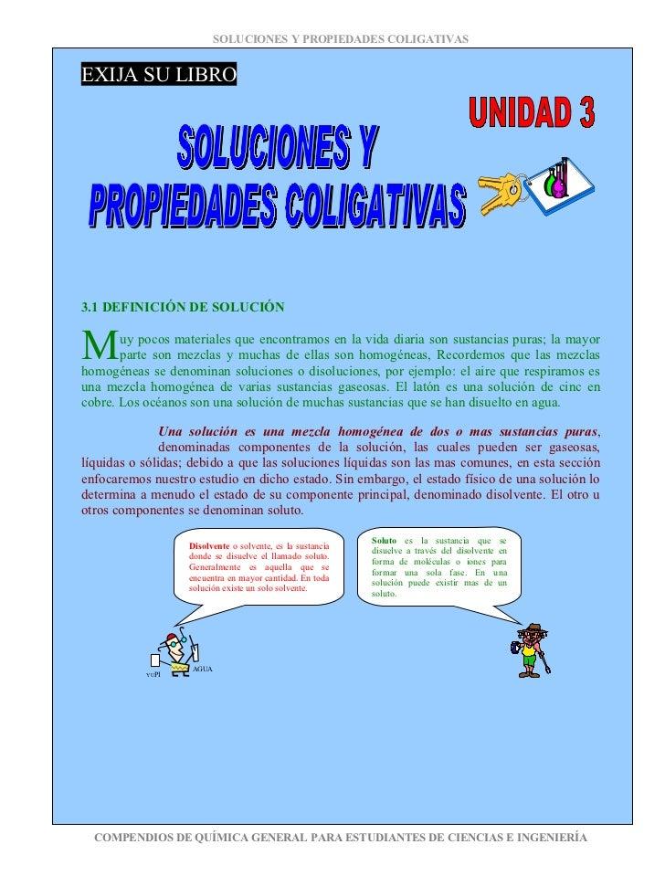 SOLUCIONES Y PROPIEDADES COLIGATIVAS   EXIJA SU LIBRO     3.1 DEFINICIÓN DE SOLUCIÓN   M      uy pocos materiales que enco...