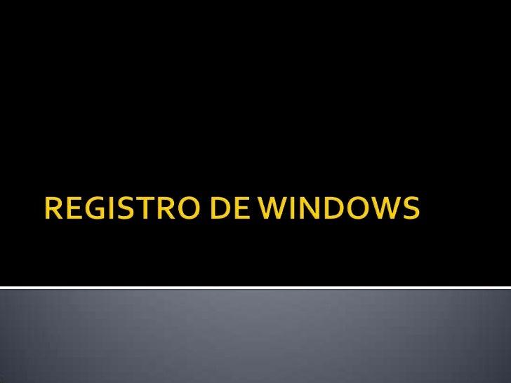 REGISTRO DE WINDOWS<br />